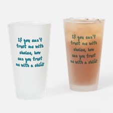 Trust me with choice Drinking Glass