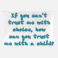 Trust me with choice Pillow Case