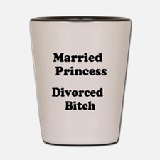Married Princess Divorced BitchShot Glass