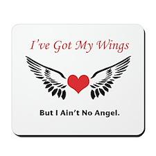 Got My Wings But No Angel Mousepad