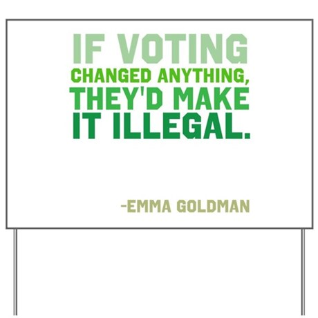 If Voting Changed Anything... Yard Sign