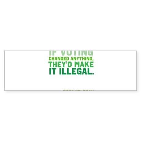 If Voting Changed Anything... Sticker (Bumper)