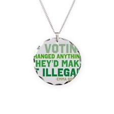 If Voting Changed Anything... Necklace