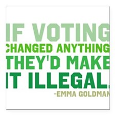 """If Voting Changed Anything... Square Car Magnet 3"""""""