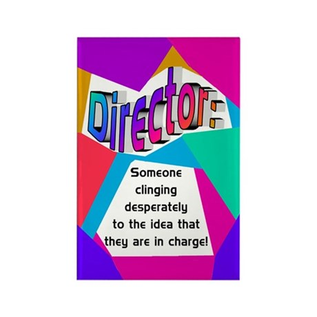 Director... in charge? Rectangle Magnet