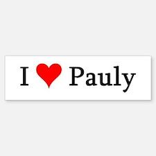 I Love Pauly Bumper Bumper Bumper Sticker