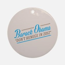 Dont Renege Ornament (Round)