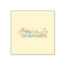 """This Baby For Obama Square Sticker 3"""" x 3"""""""