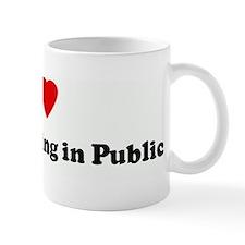 I Love Breast Feeding in Publ Mug
