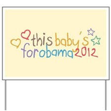 This Baby For Obama Yard Sign