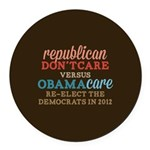 Obamacare vs Don't Care Round Car Magnet