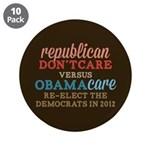 "Obamacare vs Don't Care 3.5"" Button (10 pack)"