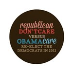 "Obamacare vs Don't Care 3.5"" Button"