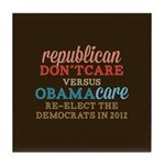 Obamacare vs Don't Care Tile Coaster