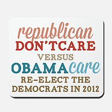 Obamacare vs Don't Care Mousepad
