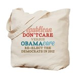 Obamacare vs Don't Care Tote Bag