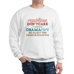 Obamacare vs Don't Care Sweatshirt
