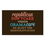 Obamacare vs Don't Care Sticker (Rectangle)