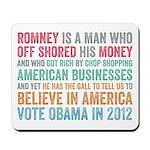 Anti Romney Believe Mousepad