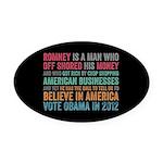 Anti Romney Believe Oval Car Magnet