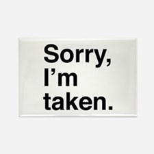 Sorry, I'm Taken. Rectangle Magnet (100 pack)
