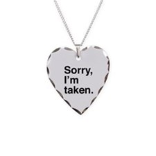 Sorry, I'm Taken. Necklace Heart Charm