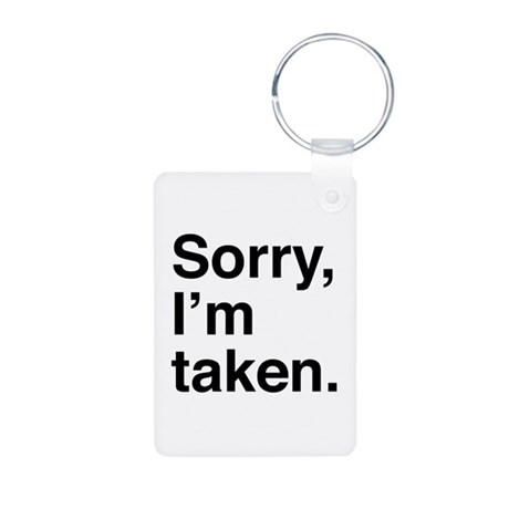 Sorry, I'm Taken. Aluminum Photo Keychain