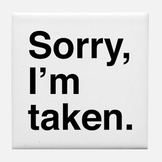 Sorry, I'm Taken. Tile Coaster