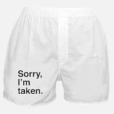 Sorry, I'm Taken. Boxer Shorts