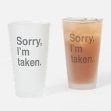 Sorry, I'm Taken. Drinking Glass