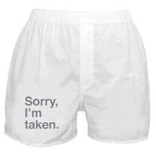 Sorry, I'm Taken. Boxer Shorts