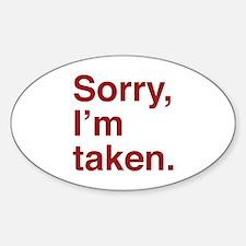 Sorry, I'm Taken. Decal