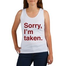 Sorry, I'm Taken. Women's Tank Top
