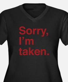Sorry, I'm Taken. Women's Plus Size V-Neck Dark T-