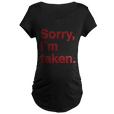 Sorry, I'm Taken. T-Shirt
