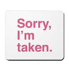 Sorry, I'm Taken. Mousepad
