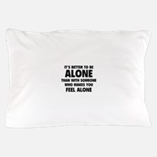 Alone Pillow Case