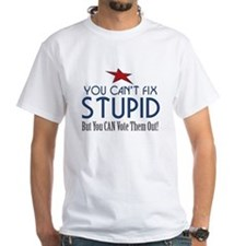 you-cant-fix-stupid-white T-Shirt