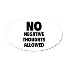 NO Negative Thoughts Allowed Oval Car Magnet