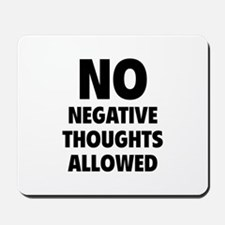 NO Negative Thoughts Allowed Mousepad