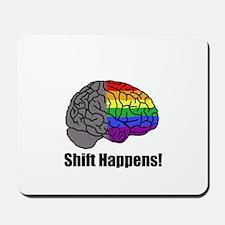 Shift Happens! Blk - Brain Mousepad