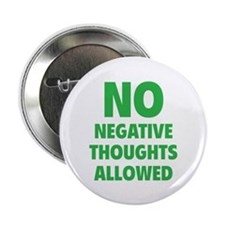 "NO Negative Thoughts Allowed 2.25"" Button (100 pac"