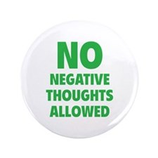 """NO Negative Thoughts Allowed 3.5"""" Button (100 pack"""