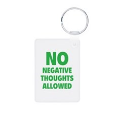 NO Negative Thoughts Allowed Keychains