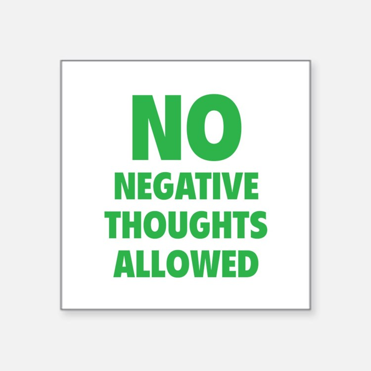 "NO Negative Thoughts Allowed Square Sticker 3"" x 3"