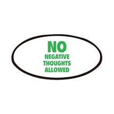 NO Negative Thoughts Allowed Patches