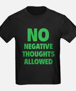 NO Negative Thoughts Allowed T