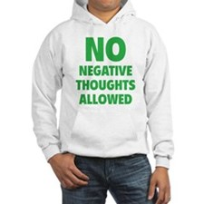 NO Negative Thoughts Allowed Hoodie