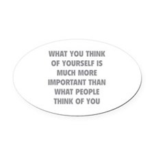 Think Of Yourself Oval Car Magnet