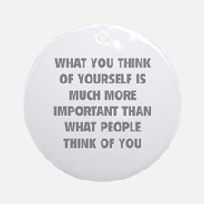 Think Of Yourself Ornament (Round)